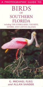 A Photographic Guide to Birds of Southern Florida including the Everglades, the Keys, Sanibel and Captiva Islands*